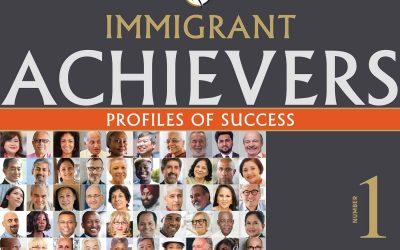 Immigrant Achievers: Profiles of Success